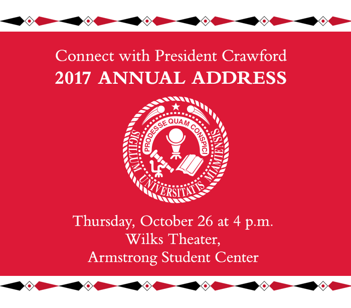Connect with President Crawford at the 2017 Annual Address. Thursday, October 26 at 4 p.m. Wilks Theater, Armstrong Student Center