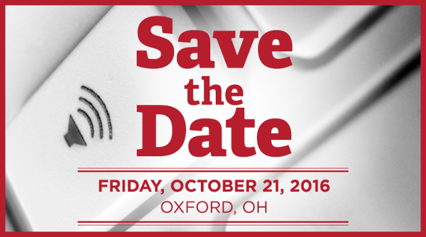 Save the date for the 2016 Accessibility Symposium in October! Friday October 21, 2016. Oxford, OH