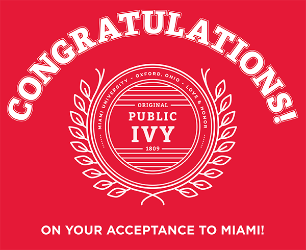 Congratulations on your acceptance to Miami!