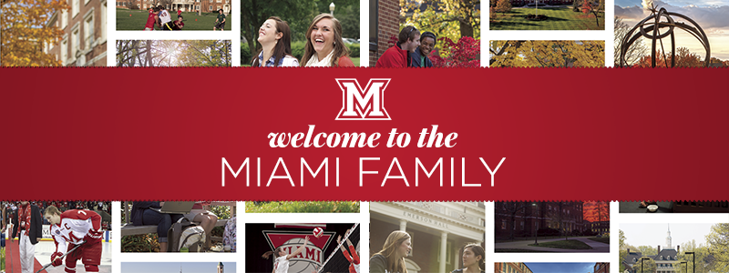 welcome to the Miami Family - in the background their is a collage of random campus photos