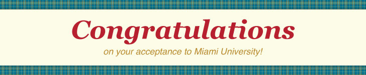 Congratulations on your acceptance at Miami University