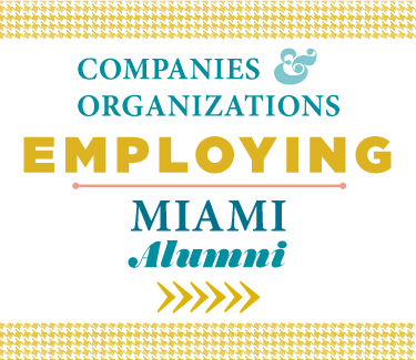 Companies & Organizations Employing Miami Alumni