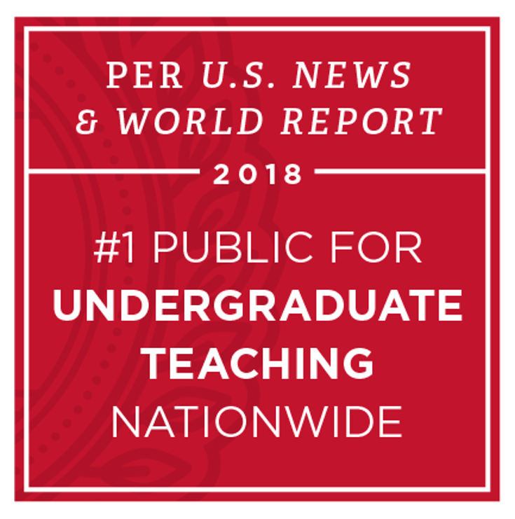 Per U.S. News and World Report, Number 1 Public Undergraduate Teaching Nationwide 2018