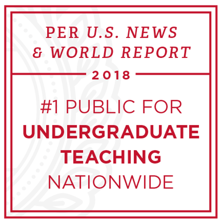 Per U.S. News & World Report, Number 1 Public Undergraduate Teaching Nationwide 2018