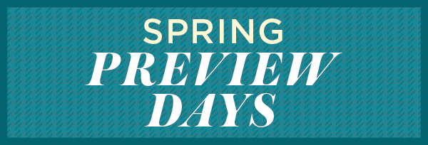 Spring Preview Days