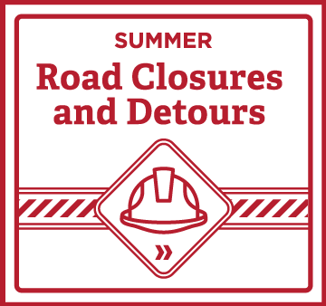 Summer road closures and detours. Read more.