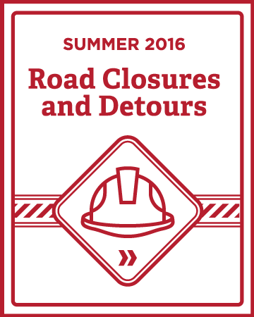 Click or tap to see road closures and detours for summer 2016.