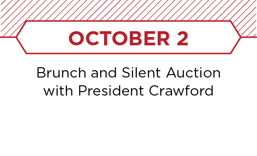 October 2. Brunch and Silent Auction with President Crawford