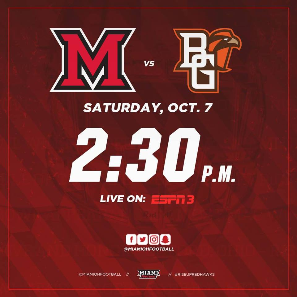 Saturday, October 7- Miami vs. Bowling Green- 12 pm ET (CSB Sports Network) or 2:30 pm ET ESPN3- Miami Football 2017