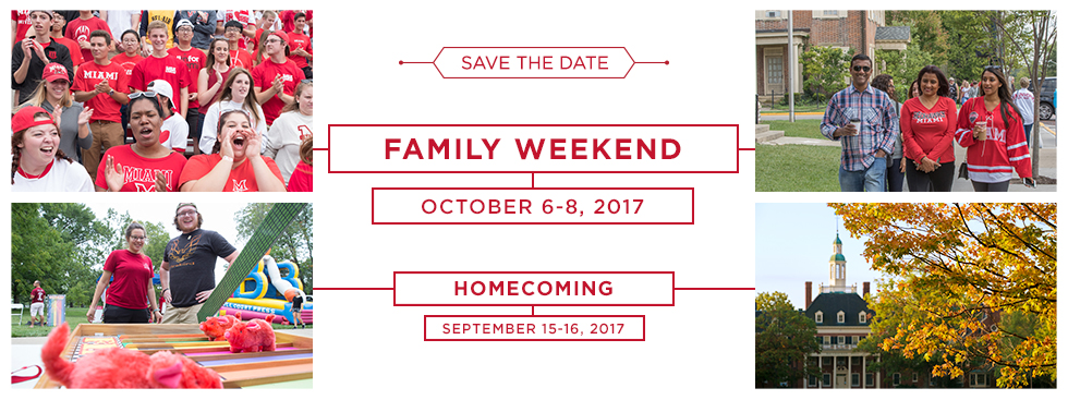 Save the Date Family Weekend October 6-8, 2017. Homecoming September 15-16, 2017