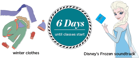 6 days until the start of class, bring your winter clothes, not Disney's Frozen Soundtrack