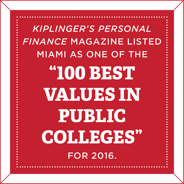 Kiplinger's Personal Finance magazine listed Miami as one of the 100 Best Values in Public Colleges for 2016.