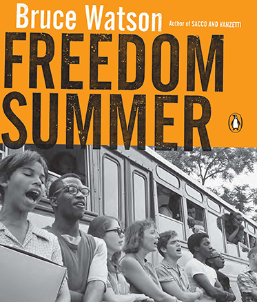 Freedom Summer. Written by Bruce Watson. Photo of students holding hands and standing next to a bus