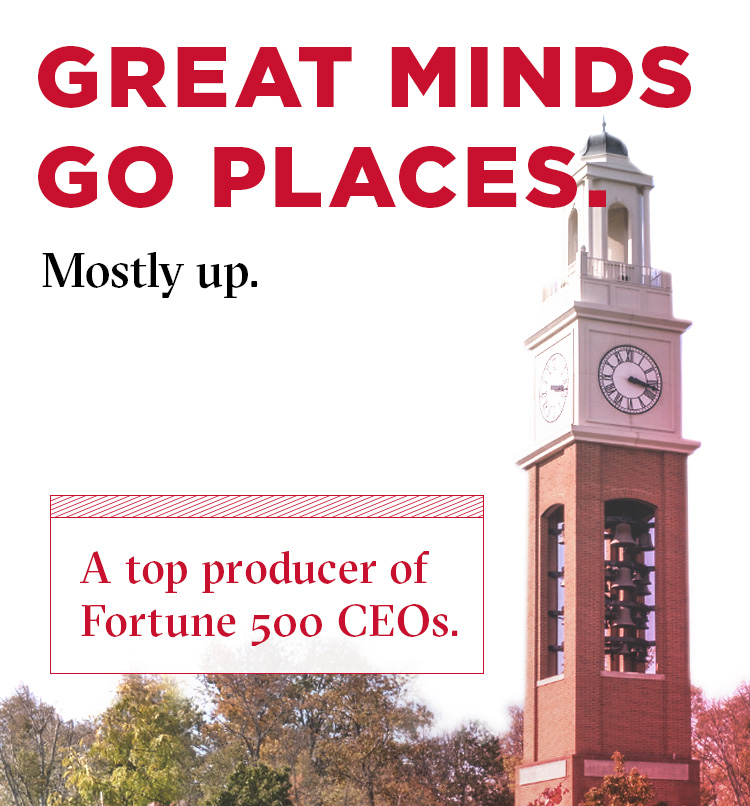 Great minds go places. Mostly up. A top producer of Fortune 500 CEOs.