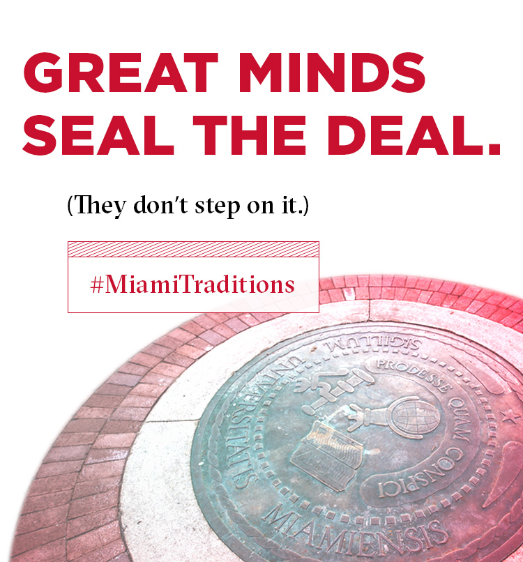 Great minds seal the deal. They don't step on it. Hashtag Miami Traditions