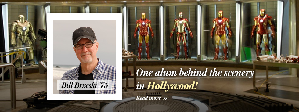 One alum behind the scenery in Hollywood! Bill Brzeski class of 1975. Click here to read more.