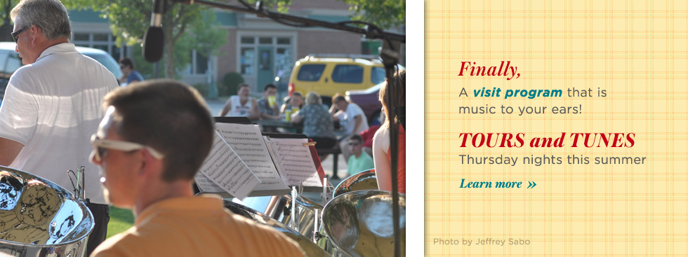Finally, a visit program that music to your ears. Tours and tunes, Thursday nights this summer. Click here to read more.