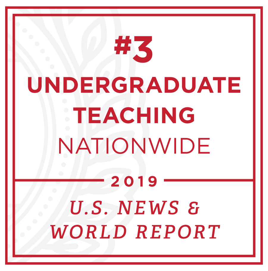 Number 3 for undergraduate teaching nationwide. U.S. News and World Report 2019