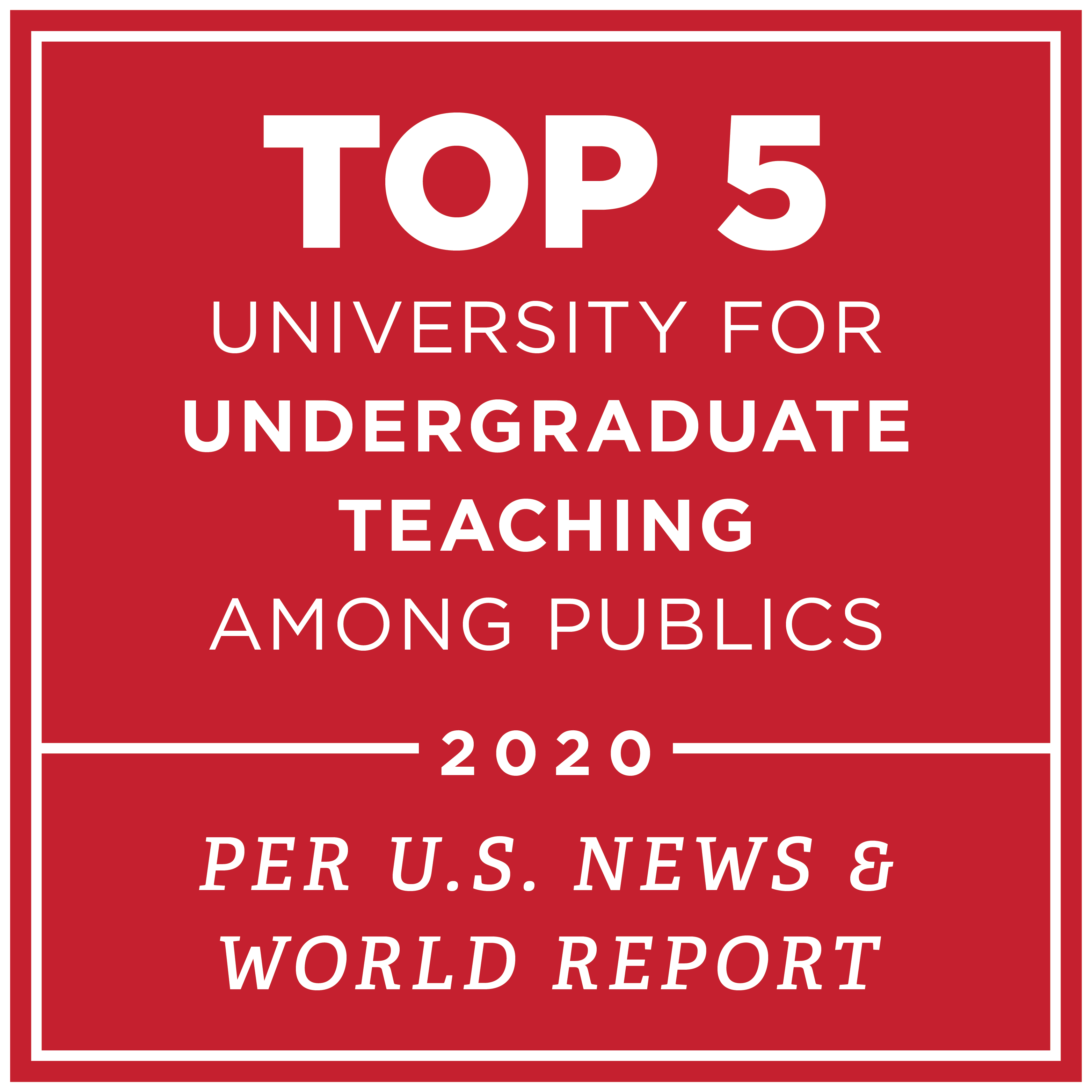 Top 5 university for undergraduate teaching among publics 2020 per U.S. News and World Report