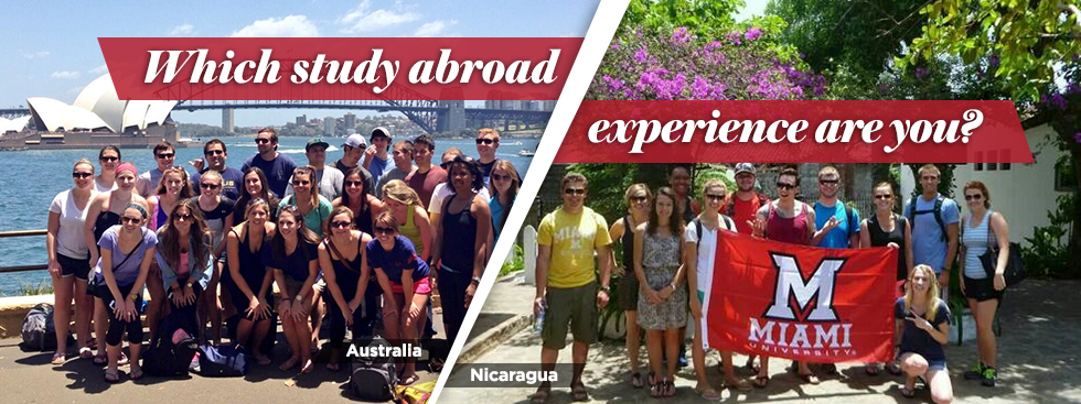 Which study abroad experience are you? Australia: photo of a group of students in front of the Sydney Opera House. Nicaragua: photo of a group of students holding a Miami flag under flowering trees