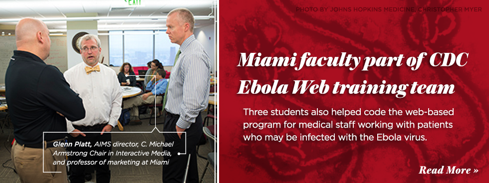 Miami faculty part of CDC Ebola Web training team. Three students also helped code the web-based program for medical staff working with patients who may be infected with the Ebola virus. Photo of Glenn Platt, AIMS director, C. Michael Armstrong Chair in Interactive Media, and professor of marketing at Miami.