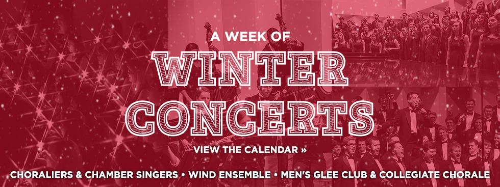 A week of Winter Concerts. View the Calendar » Choraliers and Chamber Singers, Wind Ensemble, Men's Glee Club and Collegiate Chorale. Photos of the various music ensembles.