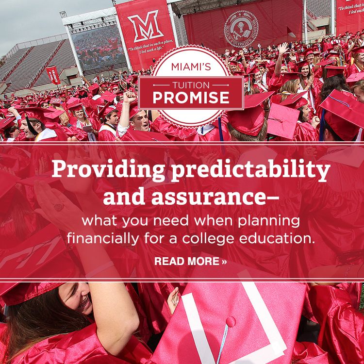 Miami's tuition promise. Providing predictability and assurance–what you need when planning financially for a college education. Read More » Photo of Miami students in red caps and gowns celebrating at commencement