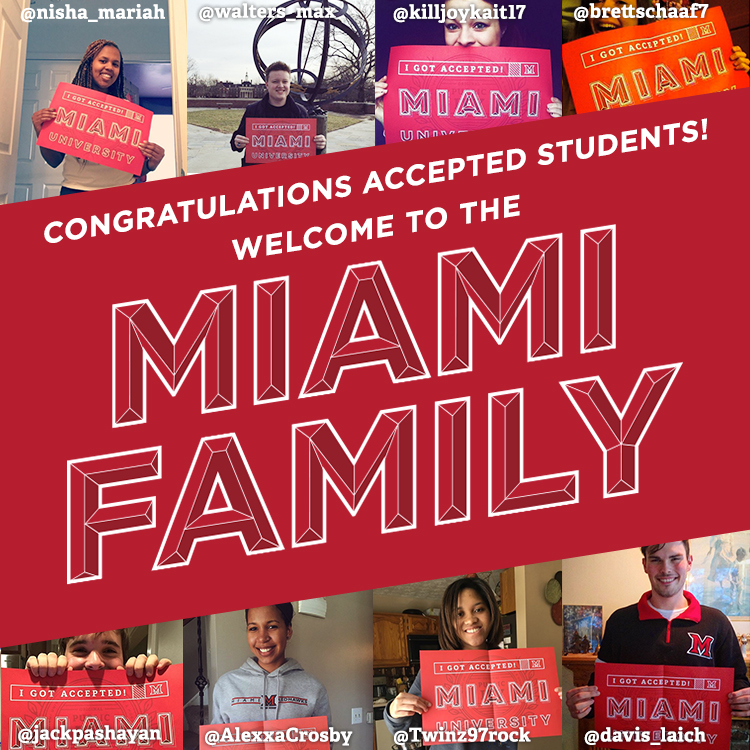 Congratulations, accepted students. Welcome to the Miami Family. Collage of photos of students holding signs that say 'I got accepted! Miami University'