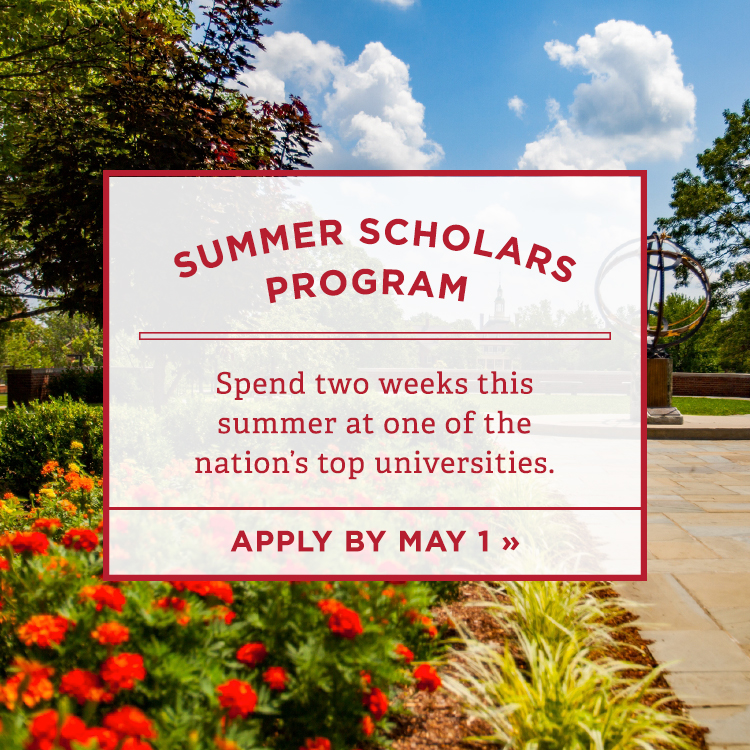 Summer scholars program. Spend two weeks this summer at one of the nation's top universities. Apply by May 1 » Photo of the sundial under a brilliant blue cloudy sky with bright red-orange flowers in the foreground.