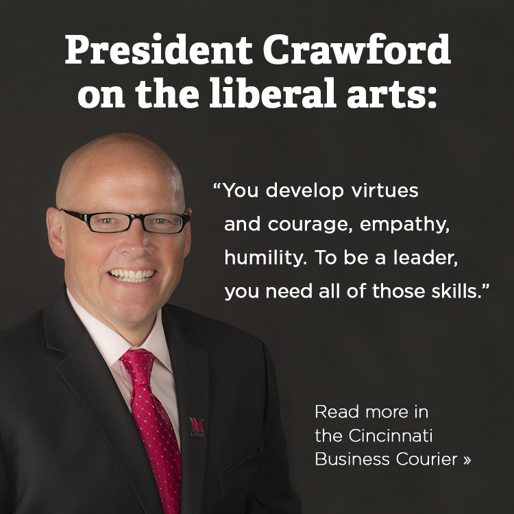 President Crawford on the liberal arts: 'You develop virtues and courage, empathy, humility. To be a leader, you need all of those skills.' Read more in the Cincinnati Business Courier »
