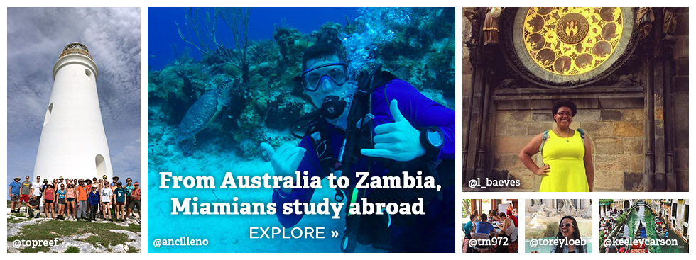 From Australia to Zambia, Miamians study abroad. Explore » Social media photo collage of students scuba diving, with a lighthouse, in front of a chapel, by a european fountain, and working on a project