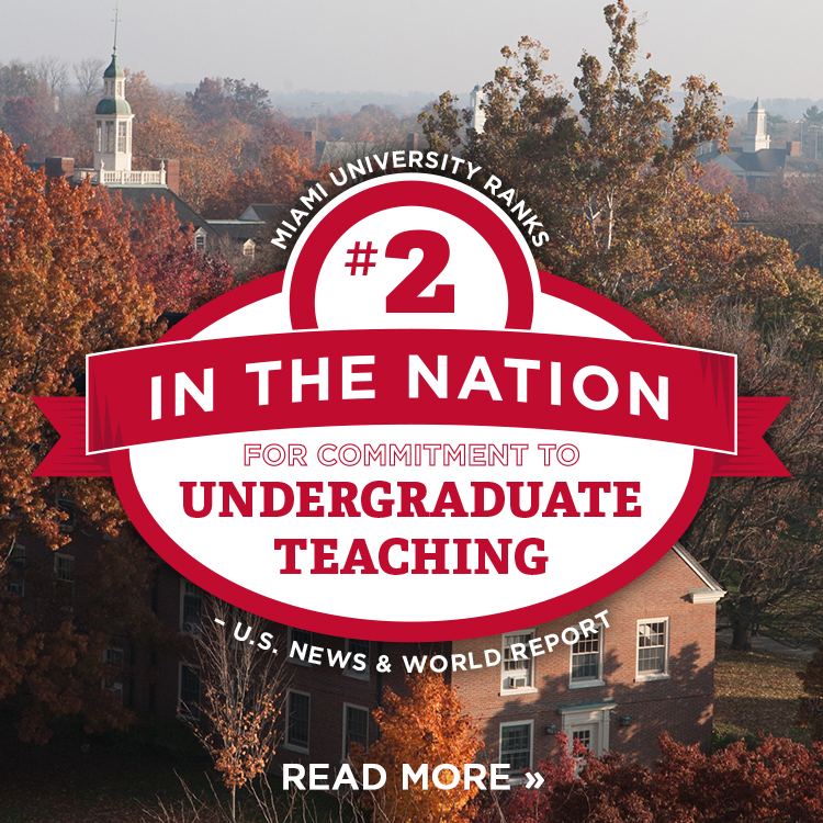 Miami University Ranks #2 in the nation for commitment to undergraduate teaching –U.S. News and World Report