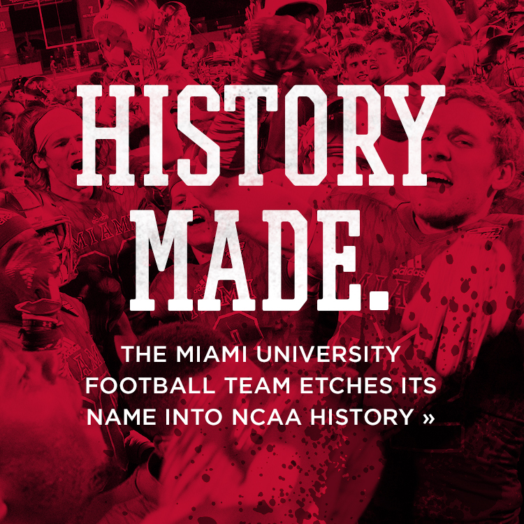 History Made. The Miami University Football team etches its way into NCAA history »