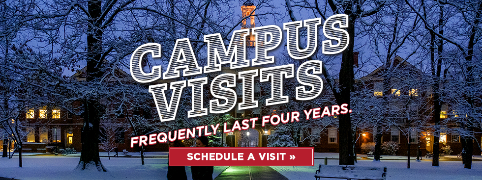 Campus visits frequently last four years. Schedule a visit »