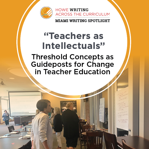 """Teachers as Intellectuals"": Threshold Concepts as Guideposts for Change in Teacher Education"