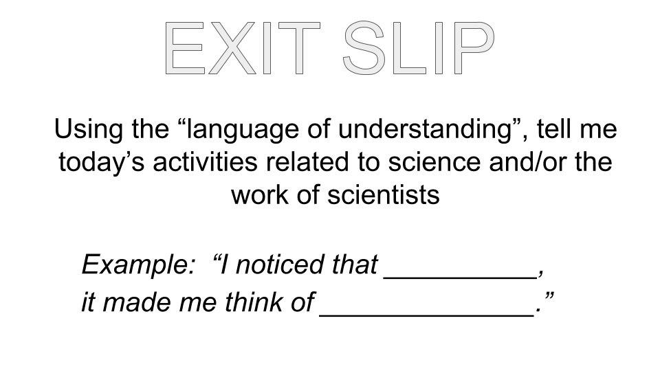 """Exit Slip"" asking students to fill out what they noticed and thought about during class."