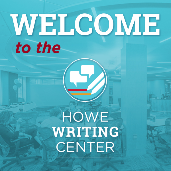 Text: Welcome to the Howe Writing Center