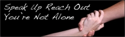 Two hands intertwined, with the caption, Speak Up, Reach Out, You're Not Alone