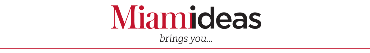 Miamideas brings you...