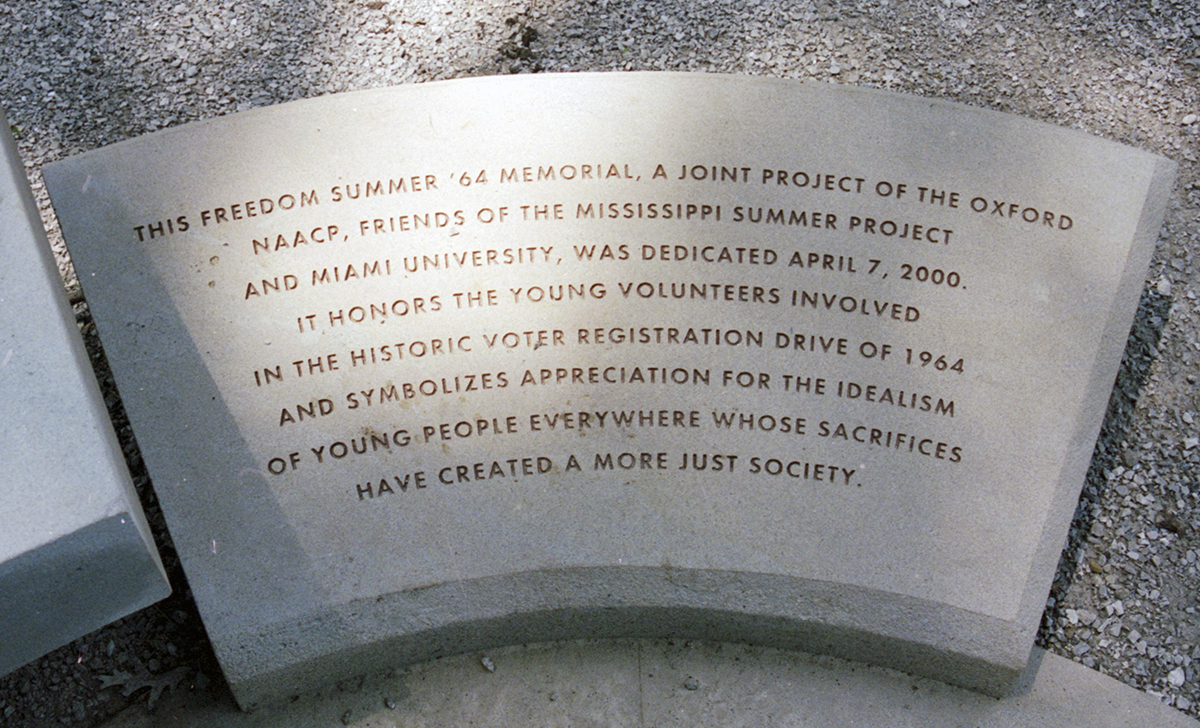This freedom summer 64 memorial, a joint project of the Oxford NAACP, Friends of the Mississippi Summer Project and Miami University, was dedicated April 7,2000. It honors the young volunteers involved in the historic voter registration drive of 1964 and symbolizes appreciation for the idealism of young people everywhere whose sacrifices have created a more just society.