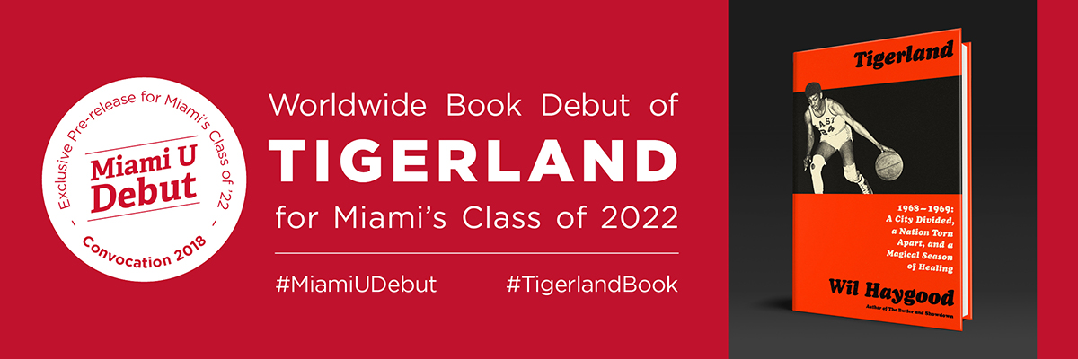 Exclisive early release of Tigerland for Miami's Class of 2022. Photo of author Wil Haygood and the cover of his upcoming book, Tigerland.