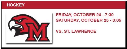 hockey, friday, october 24 - 7:30, saturday, october 25 - 8:05, vs. st. lawrence