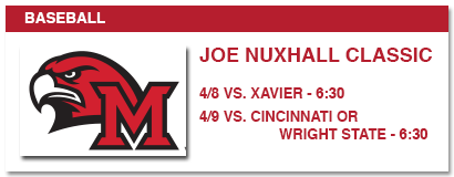 baseball, joe nuxhall classic, 4/8 vs. xavier - 6:30, 4/9 vs. cincinnati or wright state 6:30