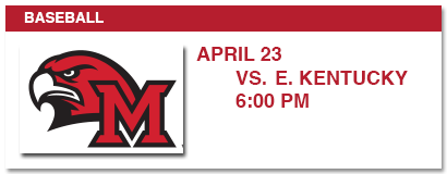 baseball april 23 vs e. kentucky, 6:00 pm