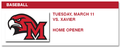 BASEBALL, TUESDAY, MARCH 11 VS XAVIER - HOME OPENER
