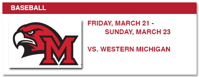 BASEBALL, FRIDAY, MARCH 21 - SUNDAY, MARCH 23, VS WESTERN MICHIGAN