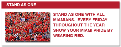 Stand as one, stand as one with all miamians. every friday throughout the year show your miami pride by wearing red.