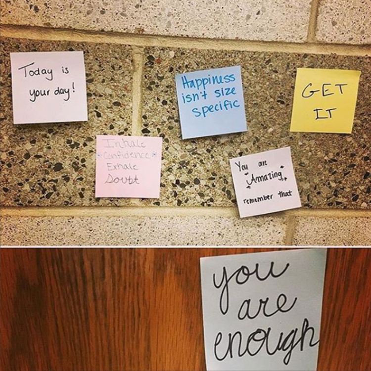 Post-it notes with encouraging phrases: Today is your day! Happiness isn't size specific. Get it. You are amazing, remember that. Inhale confidence exhale doubt. You are enough.