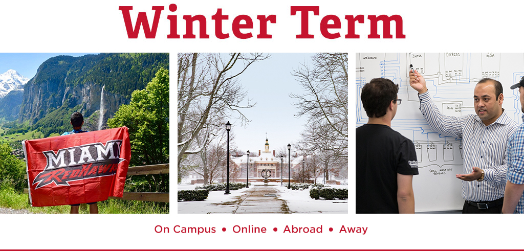 Winter Term. On campus, online, abroad, away. Photo of Miami's snow covered campus