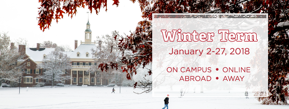 Winter Term. January 2-27, 2018. On campus, online, abroad, away. Photo of snowy central quad and MacCracken
